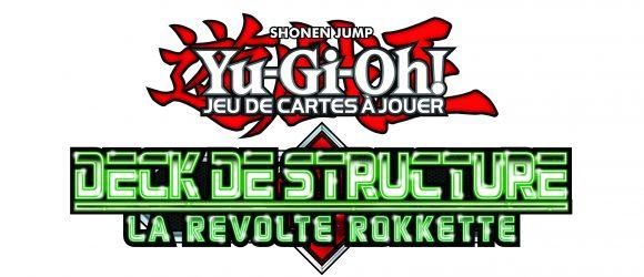Toutes les cartes du Deck de Structure : La Revolte Rokkette